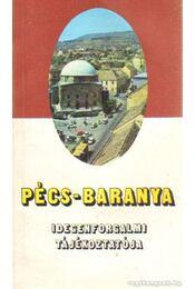 Pécs-Baranya idegenforgalmi tájékoztatója - Tiszay László - Régikönyvek