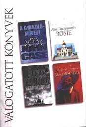 A gyilkolóművész / Rosie / Brandenburg / Szerelmem, Nella - Titchmarsh, Alan, Case, John, Porter, Henry, Adriana Trigiani - Régikönyvek