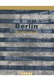 Berlin átváltozásai - Több szerző - Régikönyvek