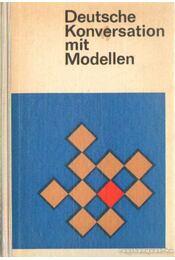 Deutsche Konversation mit Modellen - Több szerző - Régikönyvek