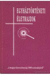Egyháztörténeti életrajzok - Több szerző - Régikönyvek