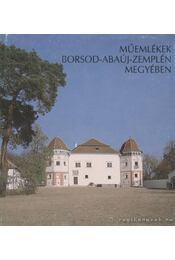 Műemlékek Borsod-Abaúj-Zemplén megyében - Több szerző - Régikönyvek