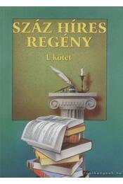 Száz híres regény I-II. - Több szerző - Régikönyvek