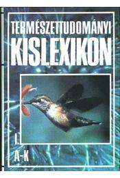 Természettudományi Kislexikon I-II. - Kicsi Sándor - Régikönyvek