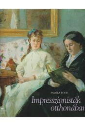 Impresszionisták otthonában - Todd, Pamela - Régikönyvek