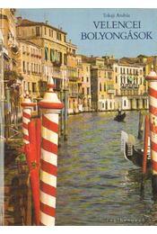 Velencei bolyongások - Tokaji András - Régikönyvek