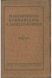 Magyarország kormányzata a Jagelló-korban - Tokay Lajos - Régikönyvek