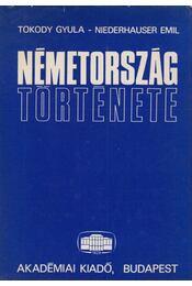 Németország története (dedikált) - Tokody Gyula, Niederhauser Emil - Régikönyvek