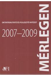 Oktatáskutató és Fejlesztő Intézet 2007-2009 - Tolnai József - Régikönyvek