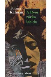 A 16-os zárka lakója - Tolnai Kálmán - Régikönyvek