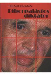Bíborpalástos diktátor - Tolnai Kálmán - Régikönyvek