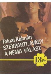 Szexparti, avagy a néma válasz - Tolnai Kálmán - Régikönyvek