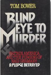 Blind Eye to Murder - Tom Bower - Régikönyvek