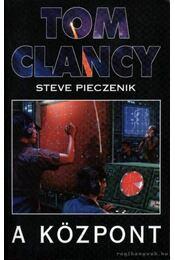 A központ - Tom Clancy - Régikönyvek