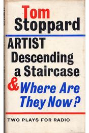 Artists Descending a Staircase and Where Are They Now?: Two Plays for Radio - Tom Stoppard - Régikönyvek