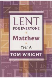 Lent for Everyone - Matthew Year A - Tom Wright - Régikönyvek