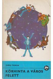 Körhinta a város felett - Tomin, Jurij - Régikönyvek