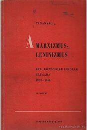 Tananyag a marxizmus-leninizmus esti középfokú iskolák számára 1956-1966 I-II. kötet - Tomori Lajos, Nagy Józsefné - Régikönyvek