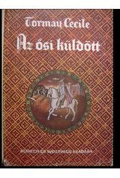 Az ősi küldött I-III. - Tormay Cécile - Régikönyvek