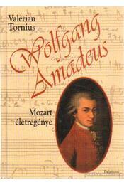 Wolfgang Amadeus Mozart életregénye - Tornius, Valerian - Régikönyvek