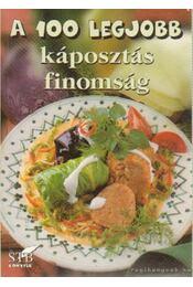 A 100 legjobb káposztás finomság - Toró Elza - Régikönyvek