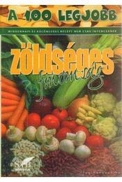 A 100 legjobb zöldséges finomság - Toró Elza - Régikönyvek