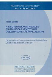 A kisgyermekkori nevelés és gondozás nemzetközi összehasonlításának alapjai - Török Balázs - Régikönyvek