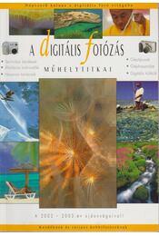 A digitális fotózás műhelytitkai - Török György, Richard Keating, Enczi Zoltán - Régikönyvek