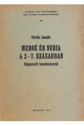 Meroé és Nubia a 2-7. században - Török László - Régikönyvek