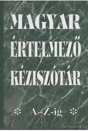 Magyar értelmező kéziszótár A-Z-ig - Tótfalusi István - Régikönyvek