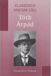 Tóth Árpád - Válogatott versek - Tóth Árpád - Régikönyvek