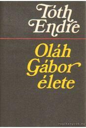 Oláh Gábor élete - Tóth Endre - Régikönyvek