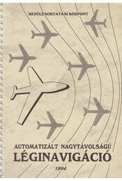 Automatizált nagytávolságú léginavigáció - Tóth János - Régikönyvek