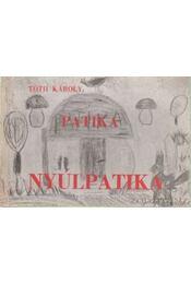 Patika - Nyúlpatika - Tóth Károly - Régikönyvek