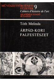 Árpád-kori falfestészet - Tóth Melinda - Régikönyvek