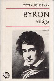 Byron világa - Tótfalusi István - Régikönyvek