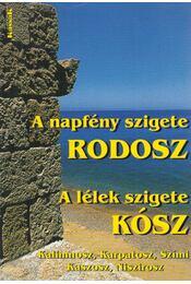A napfény szigete, Rodosz / A lélek szigete, Kósz - Tőzsér János - Régikönyvek