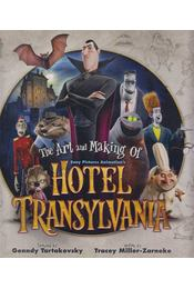 The Art and Making of Hotel Transylvania - Tracey Miller-Zarneke - Régikönyvek