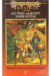 Az őszi alkony sárkányai -  Tracy Hickman, Margaret Weis - Régikönyvek
