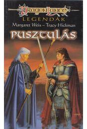 Pusztulás -  Tracy Hickman, Margaret Weis - Régikönyvek