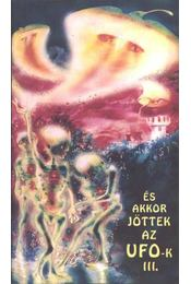 És akkor jöttek az UFO-k III. - Trethon Judit - Régikönyvek