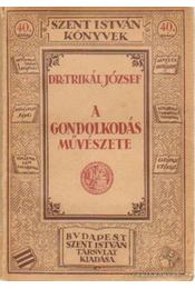 A gondolkodás művészete - Trikál József - Régikönyvek