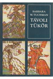 Távoli tükör - Tuchman, Barbara W. - Régikönyvek