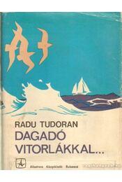 Dagadó vitorlákkal - Tudoran, Radu - Régikönyvek