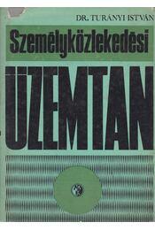 Személyközlekedési üzemtan - Turányi István dr. - Régikönyvek