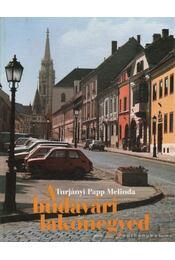 A budavári lakónegyed - Turjányi Papp Melinda - Régikönyvek