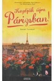 Kezdjük újra Párizsban! - Turnbull, Sarah - Régikönyvek