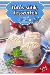 Túrós sütik, desszertek - Régikönyvek