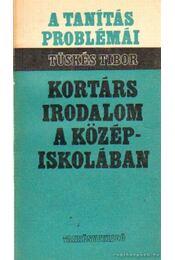Kortárs irodalom a középiskolában - Tüskés Tibor - Régikönyvek
