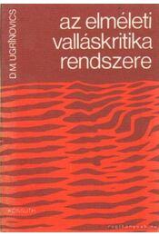 Az elméleti valláskritika rendszere - Ugrinovics, D. M. - Régikönyvek